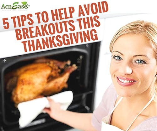 5 Tips to Help Avoid Breakouts This Thanksgiving!