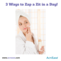 3 Ways to Zap a Zit in a Day