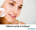 What Exactly is Sebum?