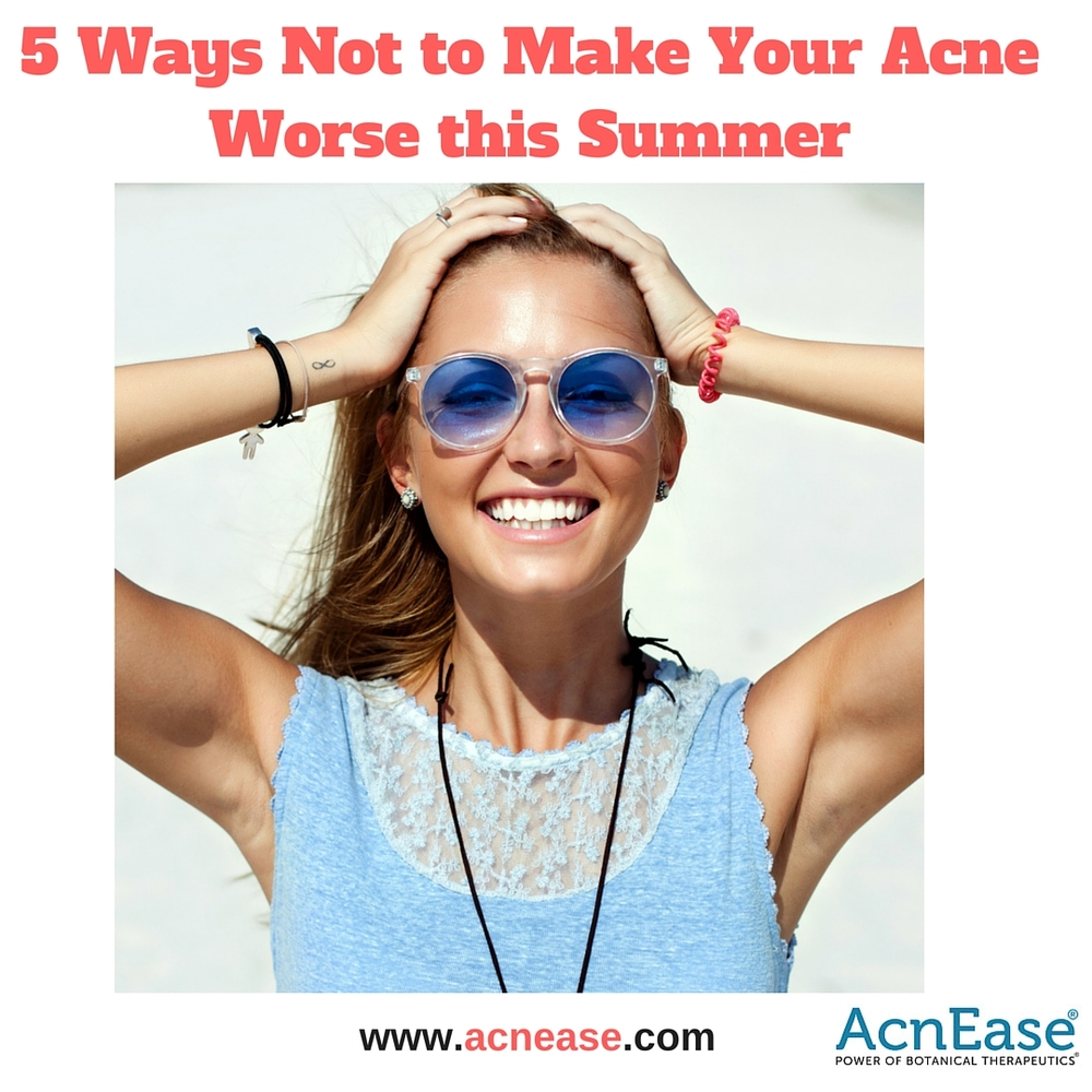 5 Ways Not to Make Your Acne Worse This Summer