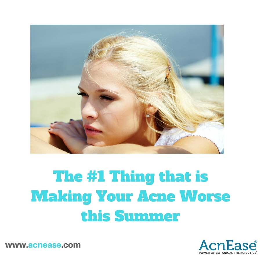 The #1 Thing that Is Making Your Acne Worse this Summer